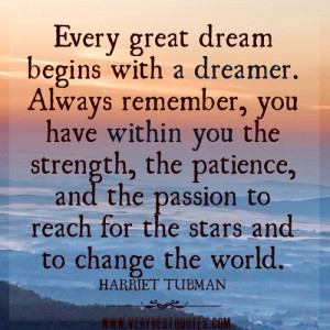Harriet Tubman Dream Quote