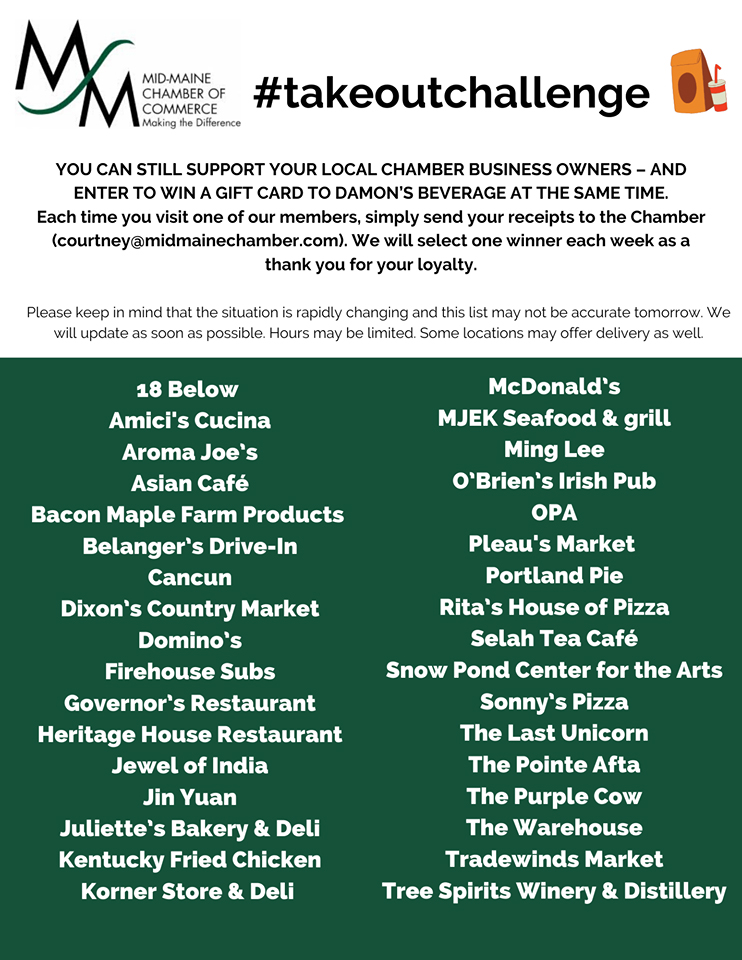 Let's support our area Chamber businesses! Purchase takeout at one of our Mid-Maine Chamber member restaurants or eateries and send us your receipt!  Scan to courtney@midmainechamber.com - then watch for the winner announcement. Every Wednesday we will draw a winner for a Damon's Beverage - Waterville gift card!